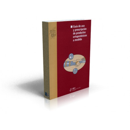 Guía de uso y prescripción de productos ortoprotésicos a medida